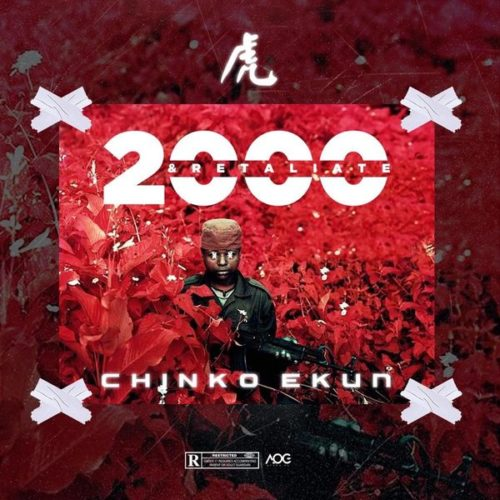 Chinko Ekun - 2000 And Retaliate