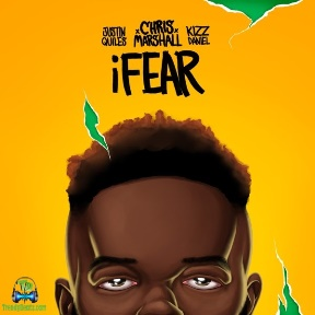 Chris Marshall - iFear ft Justin Quiles & Kizz Daniel