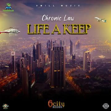 Chronic Law - Life A Keep (6city Riddim)