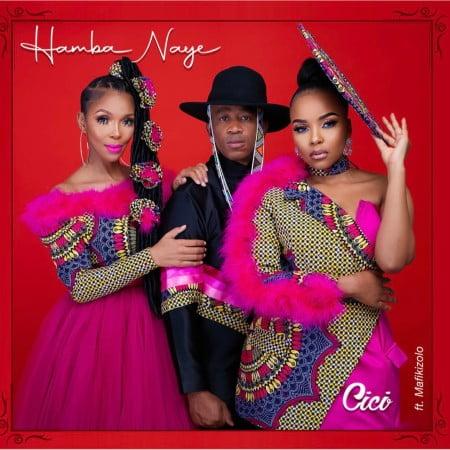 Cici - Hamba Naye ft Mafikizolo