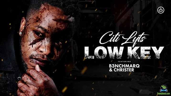 Citi Lyts - Low Key ft B3nchMarQ, Christer