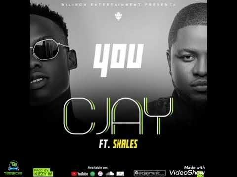 CJay - You ft Skales