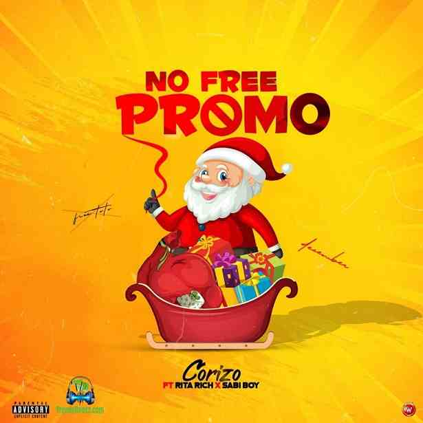 Corizo - No Free Promo ft Sabi boy, Rita rich