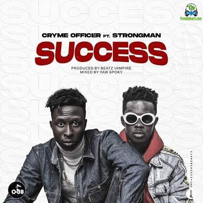Cryme Officer - Success ft Strongman
