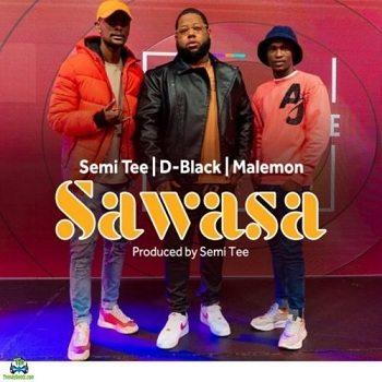 D Black - Sawasa ft Semi Tee, Malemon