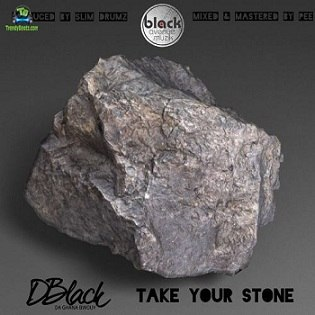 D Black - Take Your Stone