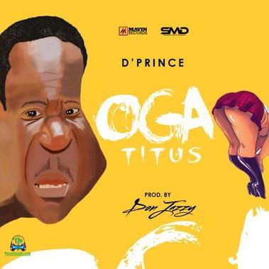 D Prince - Oga Titus