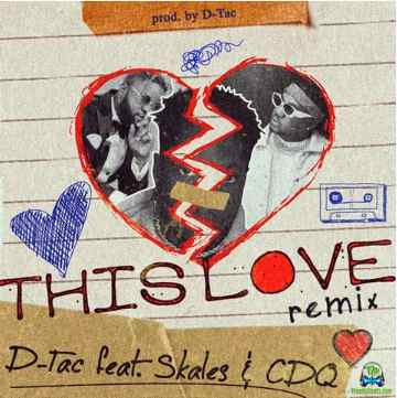 D-Tac - This Love (Remix) ft Skales, CDQ