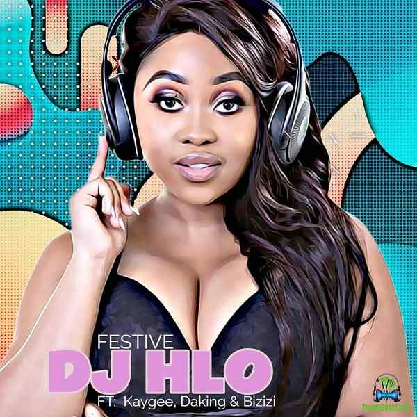 DJ Hlo - Festive ft Bizizi, Kaygee