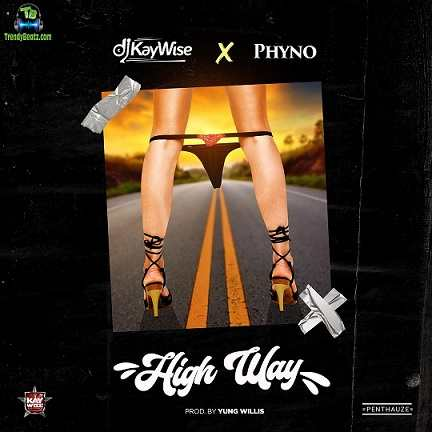 DJ Kaywise - High Way ft Phyno