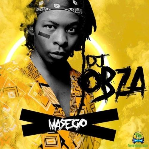 Download DJ Obza Masego Album mp3