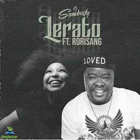 DJ Sumbody - Lerato ft Rorisang