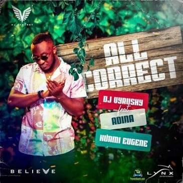 DJ Vyrusky - All Correct ft Kuami Eugene, Adina