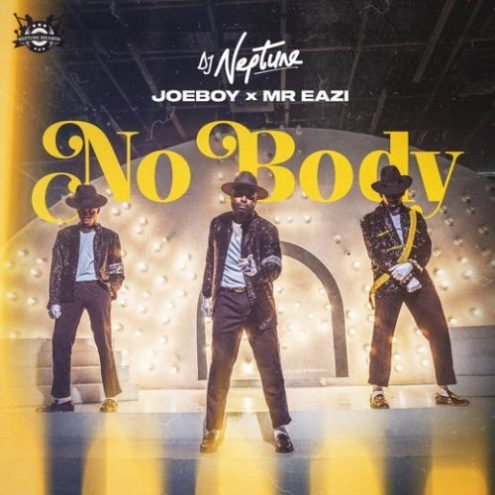 Dj Neptune - Nobody ft Joeboy & Mr Eazi
