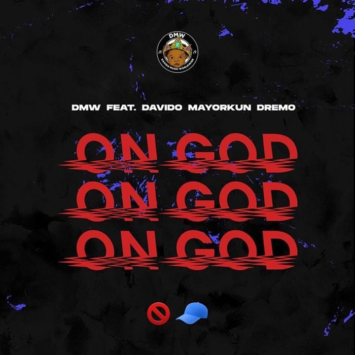 Davido - On God ft DMW, Mayorkun & Dremo