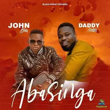 Daddy Andre - Abasinga ft John Blaq