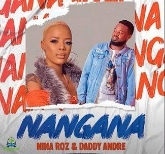 Daddy Andre - Nangana ft Nina Roz
