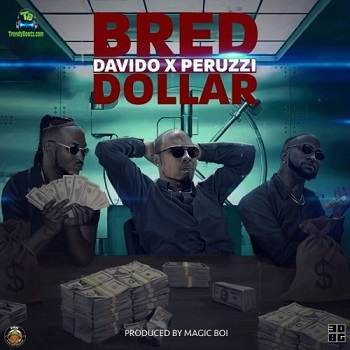 Davido - Dollar ft B Red, Peruzzi
