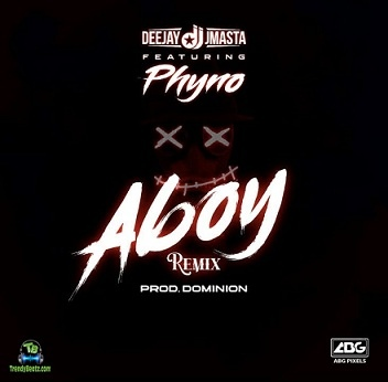 Deejay J Masta - Aboy (Remix) ft Phyno