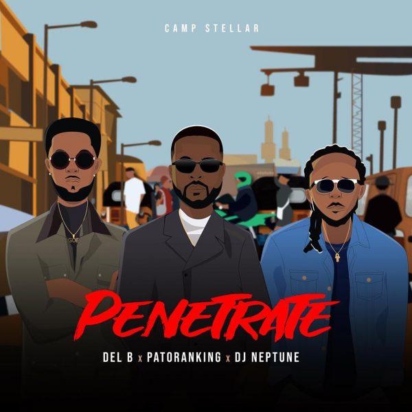 Del B - Penetrate ft Patoranking & DJ Neptune