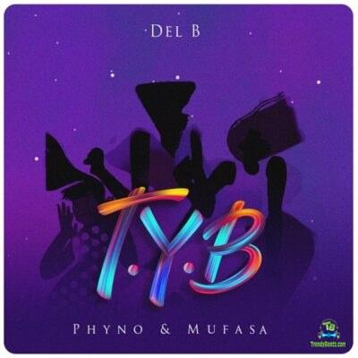 Del B - T.Y.B (Twist Your Body) ft Phyno, Mufasa