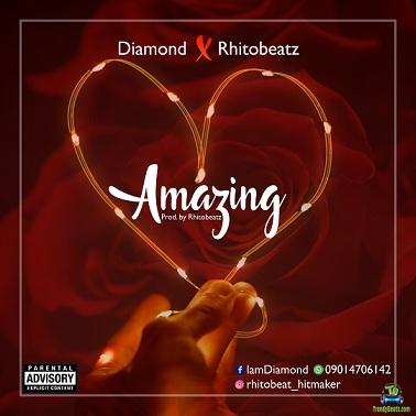 Diamond - Amazing ft RhitoBeatz