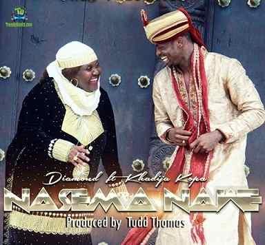 Diamond Platnumz - Nasema Nawe ft khadija Kopa