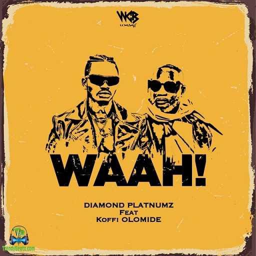 Diamond Platnumz - Waah! (Waah) ft Koffi Olomide