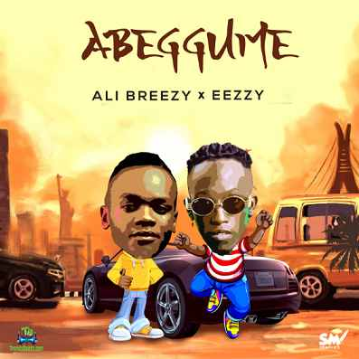Dj Ali Breezy - Abeggume ft Eezzy