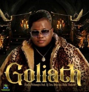 Dladla Mshunqisi - Goliath ft DJ Tita Busiswa, Dlala Thukzin