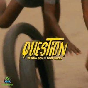 Don Jazzy - Question ft Burna Boy