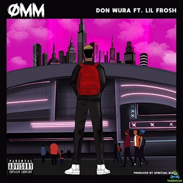 Don Wura - One Man Mopol (OMM) ft Lil Frosh