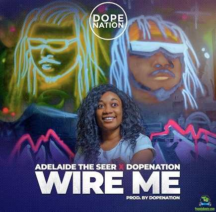DopeNation - Wire Me ft Adelaide The Seer