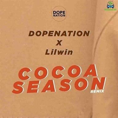 Dopenation And Lil Win - Cocoa Season (Remix)
