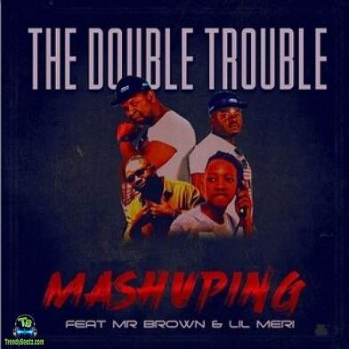 Double Trouble - Mashuping ft Mr Brown, Lil Meri