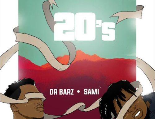 Download mp3 : Dr Barz – 20s Ft. Sami
