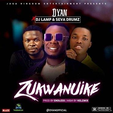 Dyan - Zukwanu Ike ft Dj lamp, Primedrumz