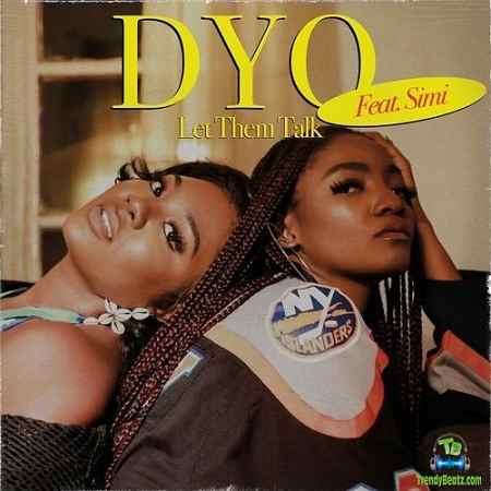 Dyo - Let Them Talk ft Simi