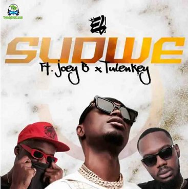 E.L - Sudwe ft Joey B, Tulenkey