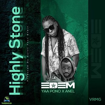 Edem - Highly Stone ft Yaa Pono, Anel
