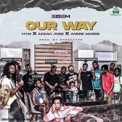 Edem - Our Way ft Hym, Adzavi Jose, Andre Marrs