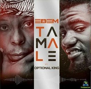 Edem - Tamale ft Optional King