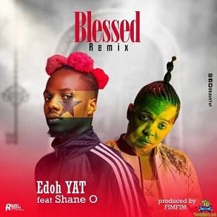 Edoh YAT - Blessed (Remix) ft Shane O