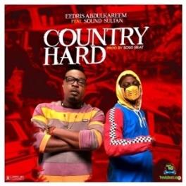 Eedris Abdulkareem - Country Hard ft Sound Sultan