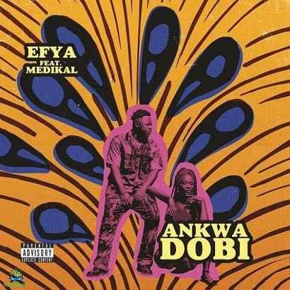 Efya - Ankwadobi ft Medikal