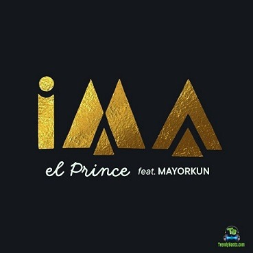 EL Prince - IMA ft Mayorkun