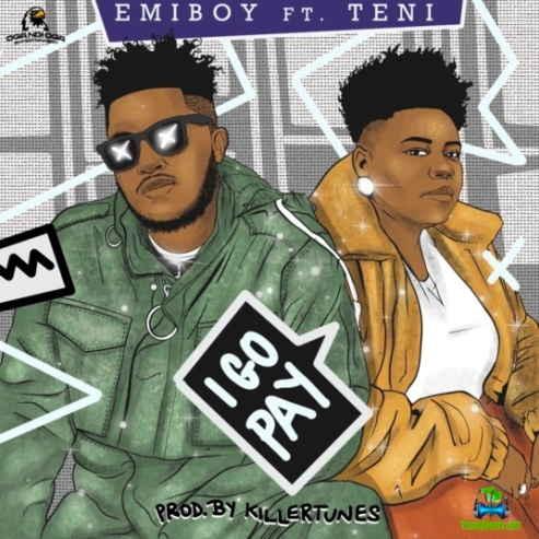 Emiboy - I Go Pay ft Teni