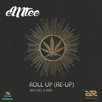 Emtee - Roll Up (Re-Up) ft Wizkid, AKA