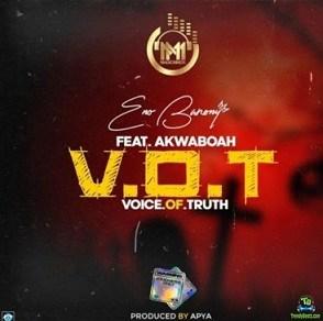 Eno Barony - Voice Of Truth (V.O.T) ft Akwaboah