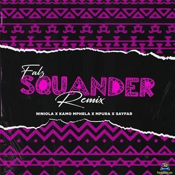 Falz - Squander (Remix) ft Niniola, Kamo Mphela, Mpura, Sayfar